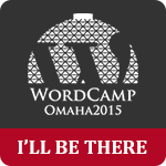 I'm attending WordCamp Omaha 2015